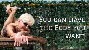 You can have the Body you want