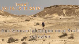 """""""Aus Grenzsituationen neue Kraft schöpfen"""" - hochexklusives Leadershiptraining mit Wüsten-Wanderung in Israel vom 30.10. - 6.11.2019."""