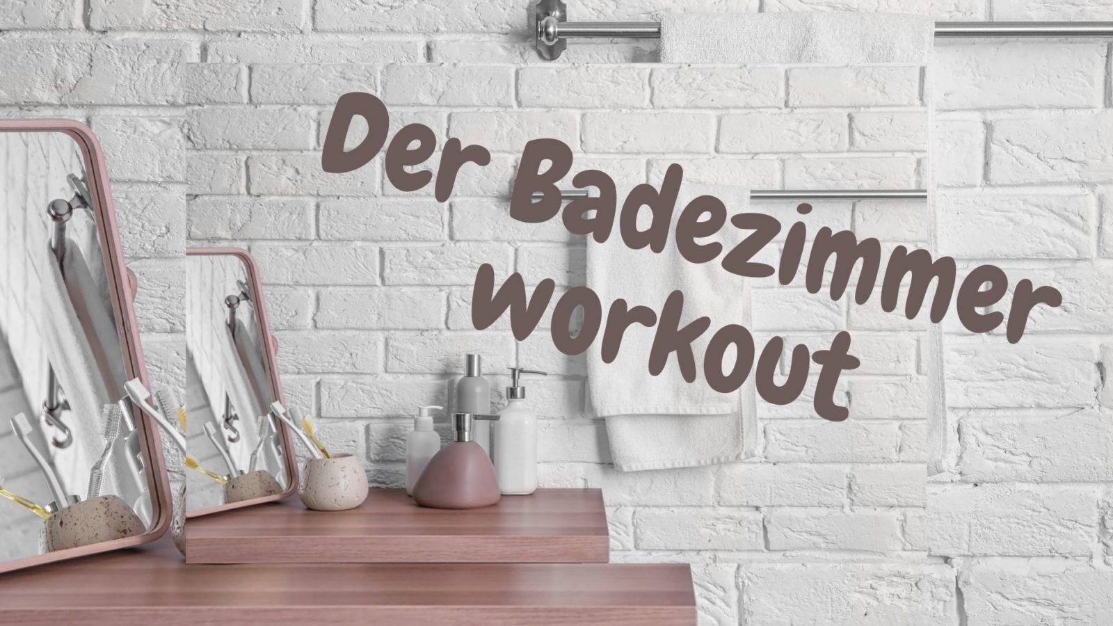 Fit in Schlips und Pumps goes homeoffice: Der Badezimmer-Workout