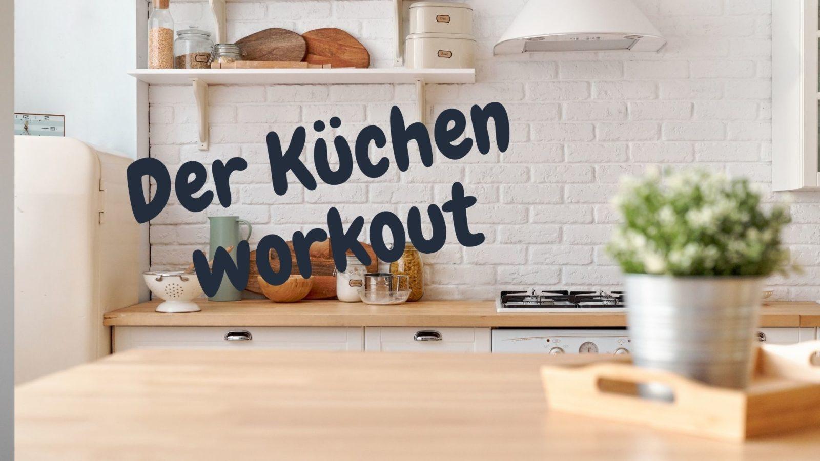 Fit in Schlips und Pumps goes homeoffice:  Der Küchen-Workout